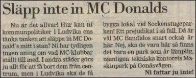 Släpp inte in motorcykelklubben McDonalds! En lika klassisk som rolig insändare.